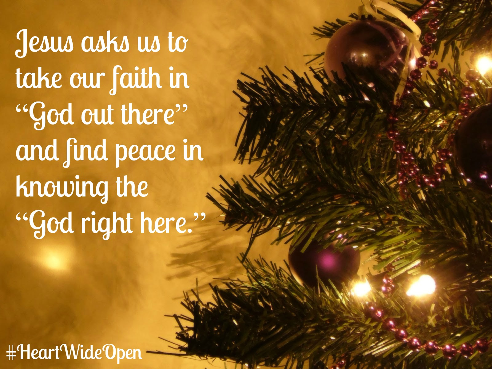 Heart Wide Open Christmas Day 9: Take Him to the People Everywhere You Go