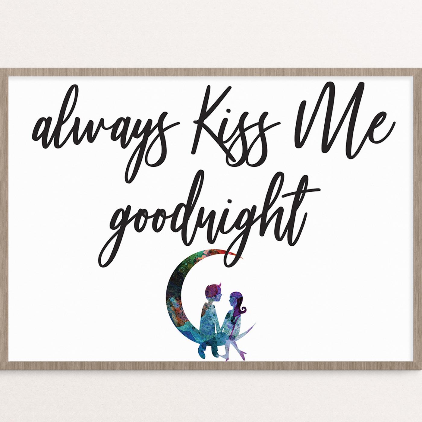 Always Kiss Me Goodnight Digital Download Art Heartfelt Ministries