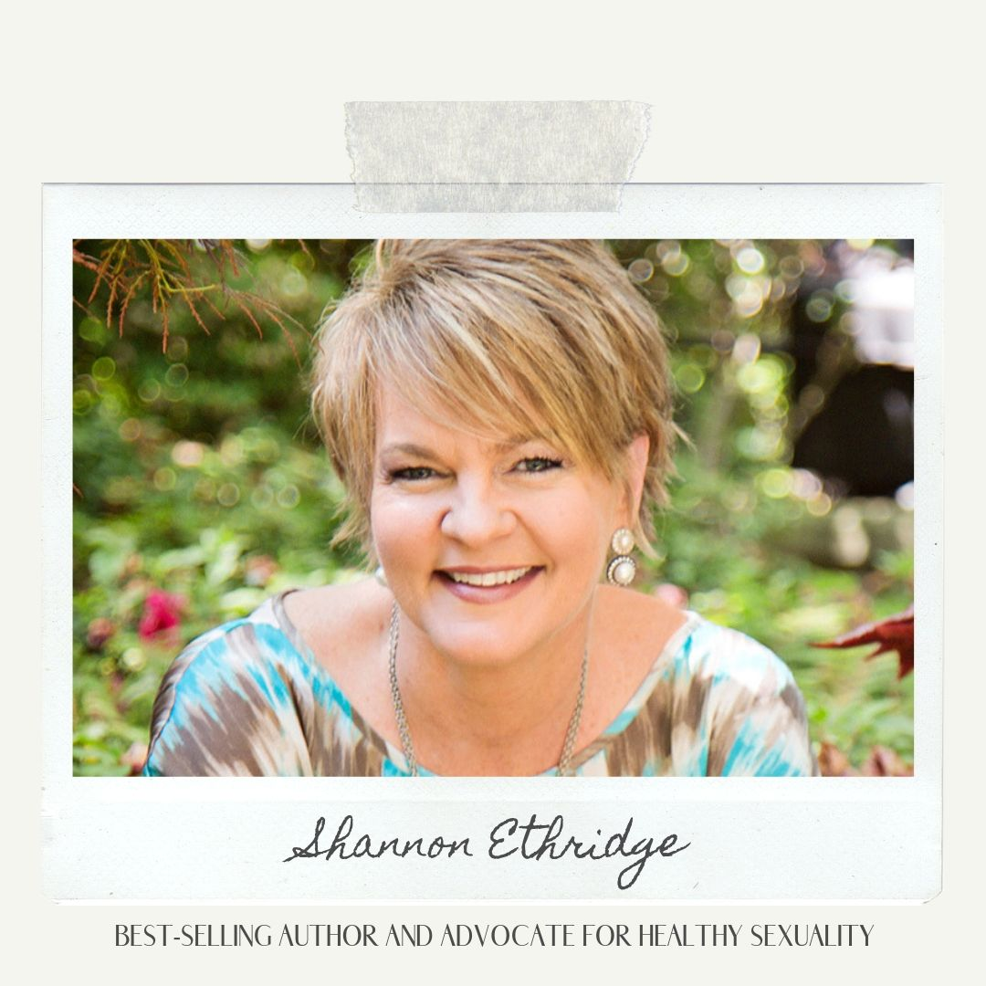 Healthy Sexuality with Shannon Ethridge